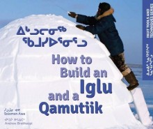 How to Build an Iglu and a Qamutiik