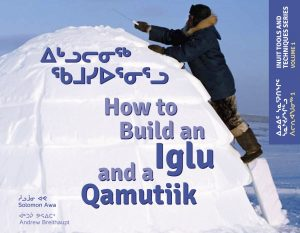 How to Build an Iglu and a Qamutiik