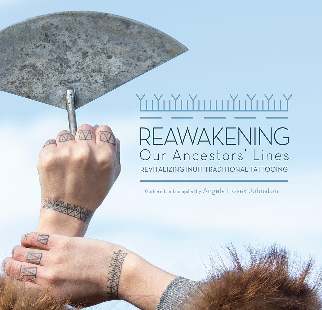 Reawakening Our Ancestors Lines Revitalizing Inuit Traditional